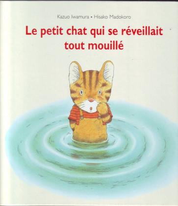 Le petit chat qui se réveillait tout mouillé 2211088104 par L'ECOLE DES LOISIRS